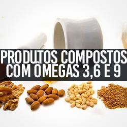 Produtos compostos c/ Ômegas 3,6 e 9